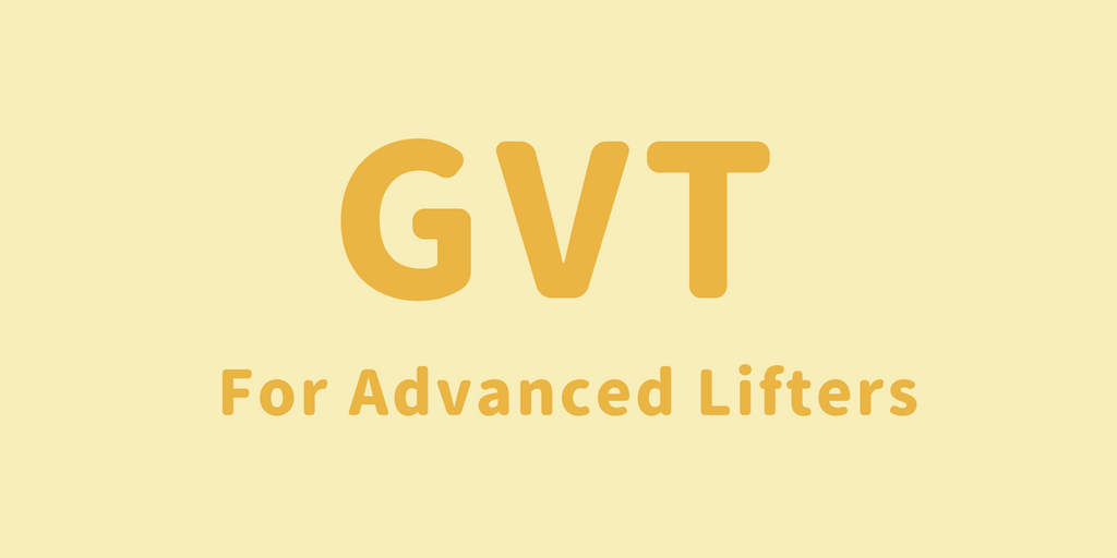 gvt for advanced lifters